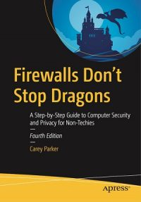 Firewalls Don't Stop Dragons by Carey Parker