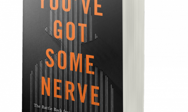 BOOK AWARD WINNER: YOU'VE GOT SOME NERVE: THE BATTLE BACK FROM AN INVISIBLE INJURY