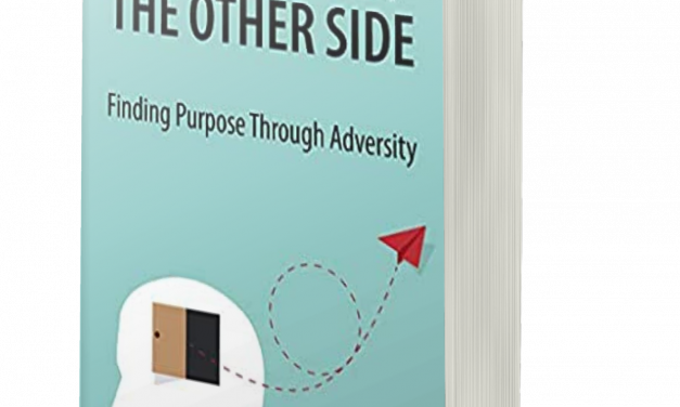 BOOK AWARD WINNER: STEPPING OUT THE OTHER SIDE — FINDING PURPOSE THROUGH ADVERSITY