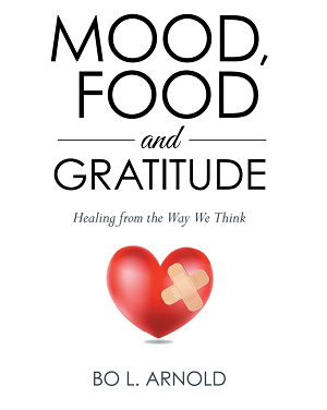 Author Interview: Bo L. Arnold, Author of Mood, Food and Gratitude: Healing from the Way We Think