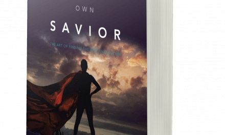 BOOK AWARD WINNER: BECOME YOUR OWN SAVIOR: THE ART OF FINDING THE RESILIENCE WITHIN
