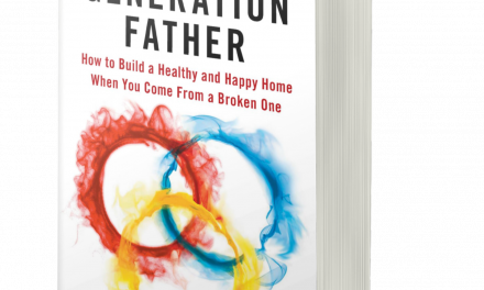 BOOK AWARD WINNER: FIRST GENERATION FATHER: HOW TO BUILD A HEALTHY AND HAPPY HOME WHEN YOU COME FROM A BROKEN ONE