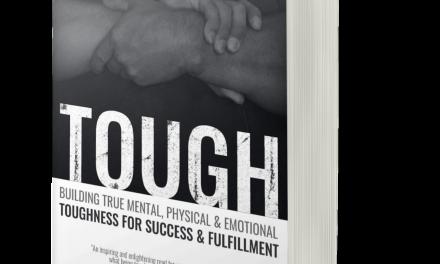 BOOK AWARD WINNER: TOUGH: BUILDING TRUE MENTAL, PHYSICAL & EMOTIONAL TOUGHNESS FOR SUCCESS & FULFILLMENT
