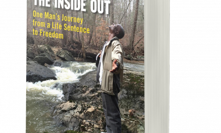 BOOK AWARD WINNER: PRISON FROM THE INSIDE OUT — ONE MAN'S JOURNEY FROM A LIFE SENTENCE TO FREEDOM