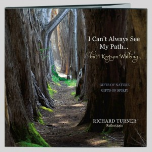 Author Interview: Richard Turner, Author of I Can't Always See My Path…But I Keep On Walking