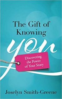 The Gift of Knowing You by Joselyn Smith-Greene