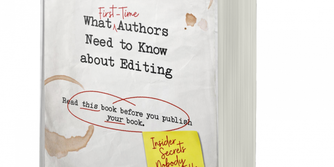 BOOK AWARD WINNER: COVER TO COVER: What First-Time Authors Need to Know About Editing