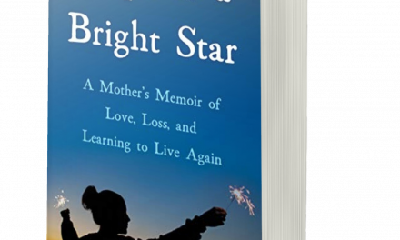 BOOK AWARD WINNER: HOPE IS A BRIGHT STAR: A MOTHER'S MEMOIR OF LOVE, LOSS, AND LEARNING TO LIVE AGAIN