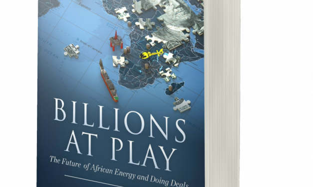 BOOK AWARD WINNER: BILLIONS AT PLAY: THE FUTURE OF AFRICAN ENERGY AND DOING DEALS