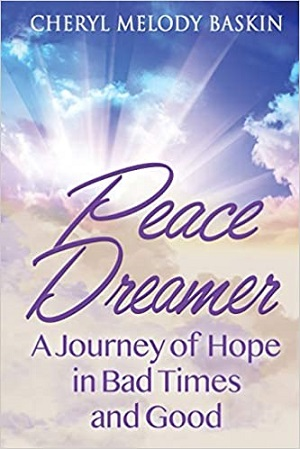 Member of the Week: Cheryl Melody Baskin, author of Peace Dreamer: A Journey of Hope in Bad Times and Good