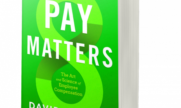 BOOK AWARD WINNER: PAY MATTERS: THE ART AND SCIENCE OF EMPLOYEE COMPENSATION