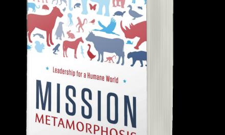 BOOK AWARD WINNER: MISSION METAMORPHOSIS: LEADERSHIP FOR A HUMANE WORLD