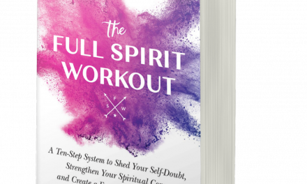BOOK AWARD WINNER: THE FULL SPIRIT WORKOUT: A TEN-STEP SYSTEM TO SHED YOUR SELF-DOUBT, STRENGTHEN YOUR SPIRITUAL CORE, AND CREATE A FUN AND FULFILLING LIFE