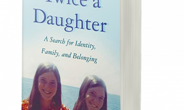 BOOK AWARD WINNER: TWICE A DAUGHTER: A SEARCH FOR IDENTITY, FAMILY AND BELONGING