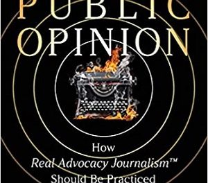 Author Interview: Janice S. Ellis, PhD, Author of Shaping Public Opinion: How Real Advocacy Journalism(TM) Should Be Practiced