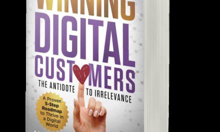 BOOK AWARD WINNER: WINNING DIGITAL CUSTOMERS: THE ANTIDOTE TO IRRELEVANCE