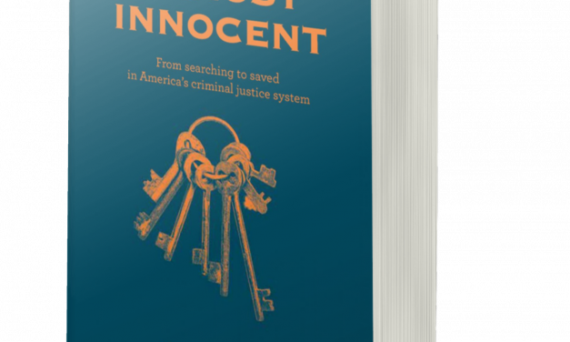 BOOK AWARD WINNER: ALMOST INNOCENT: FROM SEARCHING TO SAVED IN AMERICA'S CRIMINAL JUSTICE SYSTEM