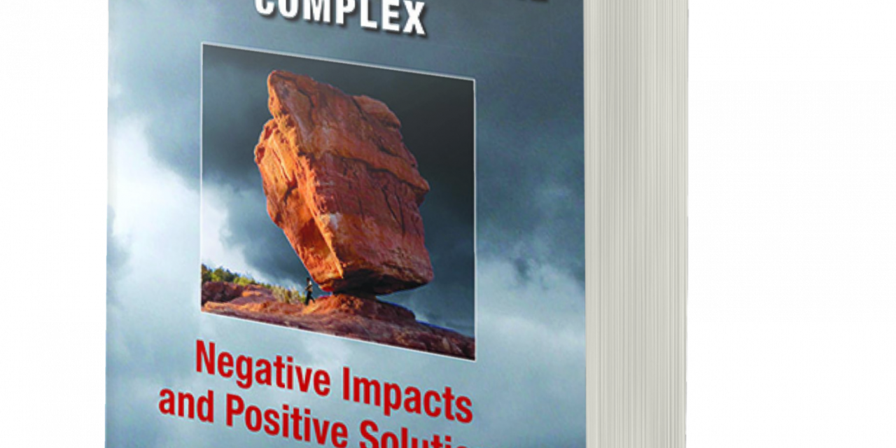 BOOK AWARD WINNER: AMERICA'S MIGHTY MEDICAL-INDUSTRIAL COMPLEX: NEGATIVE IMPACTS AND POSITIVE SOLUTIONS