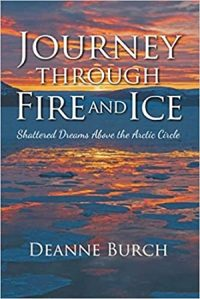 Journey Through Fire and Ice by Deanne Burch