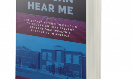 BOOK AWARD WINNER: CLAP IF YOU CAN HEAR ME: THE SECRET ATTENTION DEFICITS OF EDUCATION THAT PREVENT GENERATIONAL WEALTH & PROSPERITY IN AMERICA