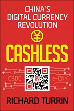 Author Interview: Richard Turrin, Author of Cashless: China's Digital Currency Revolution
