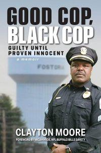 Good Cop Black Cop by Clayton Moore