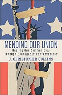 Mending Our Union by J. Christopher Collins