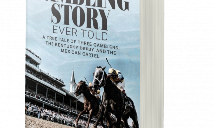 BOOK AWARD WINNER: THE GREATEST GAMBLING STORY EVER TOLD: A TRUE TALE OF THREE GAMBLERS, THE KENTUCKY DERBY, AND THE MEXICAN CARTEL